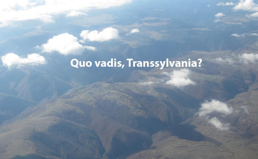 Quo vadis Transylvania